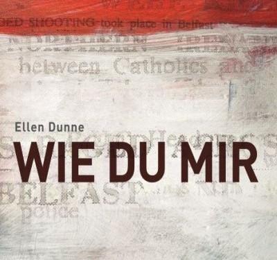 Ellen Dunne - WIE DU MIR